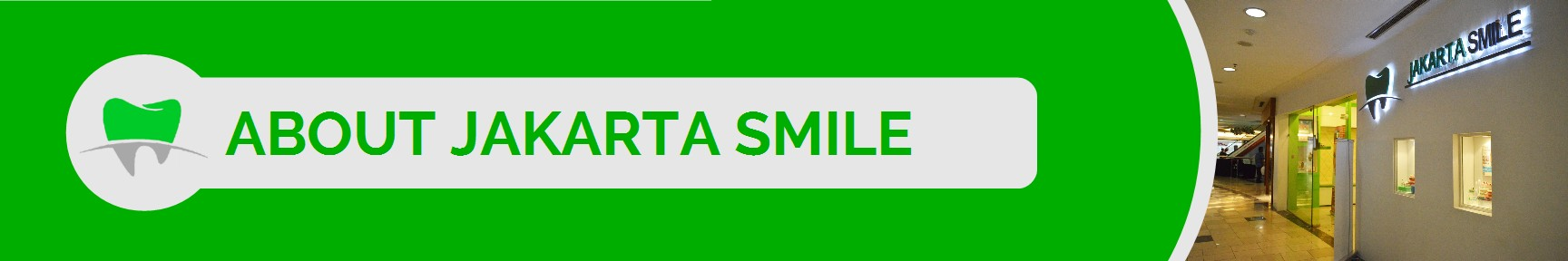 About Jakarta Smile