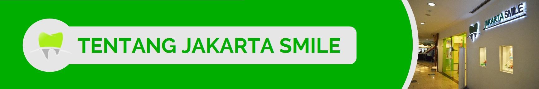 Tentang Jakarta Smile